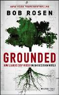 Grounded; how leaders stay rooted in an uncertain world