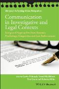 Communication in Investigative & Legal Contexts Integrated Approaches from Forensic Psychology Linguistics & Law Enforcement