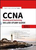 Ccna Routing & Switching Deluxe Study Guide Exams 100 101 200 101 & 200 120