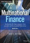 Multinational Finance: Evaluating the Opportunities, Costs, and Risks of Multinational Operations, 6th Edition