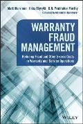 Warranty Fraud Management: Reducing Fraud and Other Excess Costs in Warranty and Service Operations