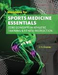 Workbook For Clovers Sports Medicine Essentials Core Concepts In Athletic Training & Fitness Instruction 3rd