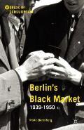 Berlin's Black Market: 1939-1950