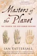 Masters of the Planet The Search for Our Human Origins