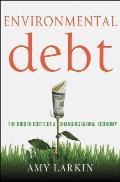 Environmental Debt The New Economics of the 21st Century
