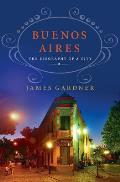 Buenos Aires The Biography of a...