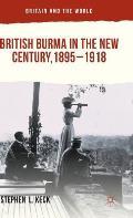 British Burma in the New Century, 1895-1918