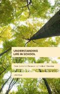 Understanding Life in School: From Academic Classroom to Outdoor Education