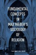 Fundamental Concepts in Max Weber S Sociology of Religion