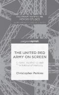 The United Red Army on Screen: Cinema, Aesthetics and the Politics of Memory