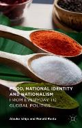 Food, National Identity and Nationalism: From Everyday to Global Politics