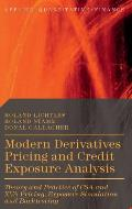 Modern Derivatives Pricing and Credit Exposure Analysis: Theory and Practice of CSA and XVA Pricing, Exposure Simulation and Backtesting