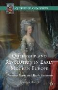 Queenship and Revolution in Early Modern Europe: Henrietta Maria and Marie Antoinette