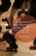 Seriousness and Women's Roller Derby: Gender, Organization, and Ambivalence