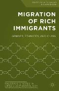 Migration of Rich Immigrants: Gender, Ethnicity and Class
