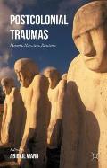 Postcolonial Traumas: Memory, Narrative, Resistance