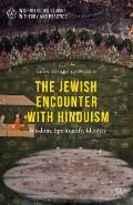 The Jewish Encounter with Hinduism: History, Spirituality, Identity
