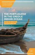 The Portuguese and the Creole Indian Ocean: Essays in Historical Cosmopolitanism