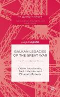 Balkan Legacies of the Great War