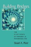 Building Bridges: The Negotiation of Paradox in Psychoanalysis