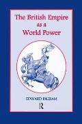 The British Empire as a World Power: Ten Studies