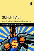 Super Pac!: Money, Elections, and Voters After Citizens United