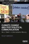 Climate Change and Post-Political Communication: Media, Emotion and Environmental Advocacy