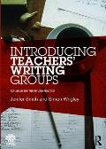 Introducing Teachers Writing Groups: Exploring the Theory and Practice