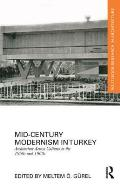 Mid-Century Modernism in Turkey: Architecture Across Cultures in the 1950s and 1960s