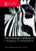 The Routledge Handbook of Philosophy of Animal Minds