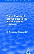 Trade, Transport and Society in the Ancient World (Routledge Revivals): A Sourcebook