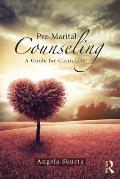 Pre-Marital Counseling: A Guide for Clinicians