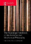 The Routledge Handbook of Mechanisms and Mechanical Philosophy