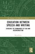 Education Between Speech and Writing: Crossing the Boundaries of DAO and Deconstruction