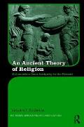 An Ancient Theory of Religion: Euhemerism from Antiquity to the Present