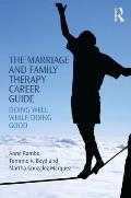 The Marriage and Family Therapy Career Guide: Doing Well While Doing Good