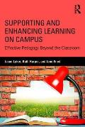 Supporting and Enhancing Learning on Campus: Effective Pedagogy Beyond the Classroom