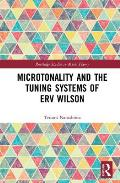 Microtonality and the Tuning Systems of Erv Wilson