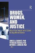 Drugs, Women, and Justice: Roles of the Criminal Justice System for Drug-Affected Women
