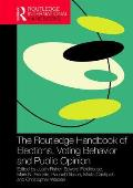 The Routledge Handbook of Elections, Voting Behavior and Public Opinion