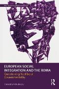 European Social Integration and the Roma: Questioning Neoliberal Governmentality
