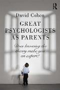 Great Psychologists as Parents: Does Knowing the Theory Make You an Expert?