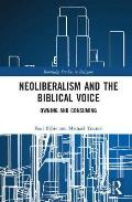 Neoliberalism and the Biblical Voice: Owning and Consuming