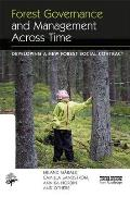 Forest Governance and Management Across Time: Developing a New Forest Social Contract