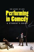 Performing in Comedy: A Student's Guide