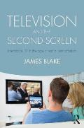 Television and the Second Screen: Interactive TV in the Age of Social Participation