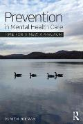 Prevention in Mental Health Care: Time for a New Approach