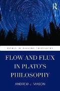 Flow and Flux in Plato S Philosophy