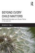 Beyond Every Child Matters: Neoliberal Education and Social Policy in the New Era