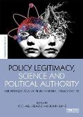 Policy Legitimacy, Science and Political Authority: Knowledge and Action in Liberal Democracies